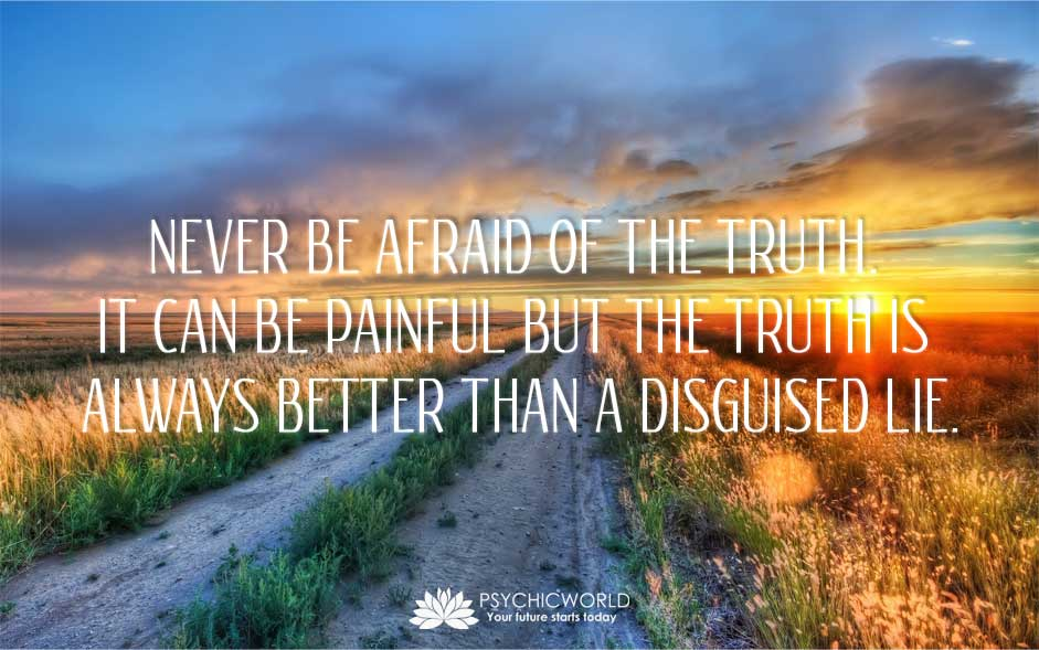 Never Be Afraid Of The Truth...
